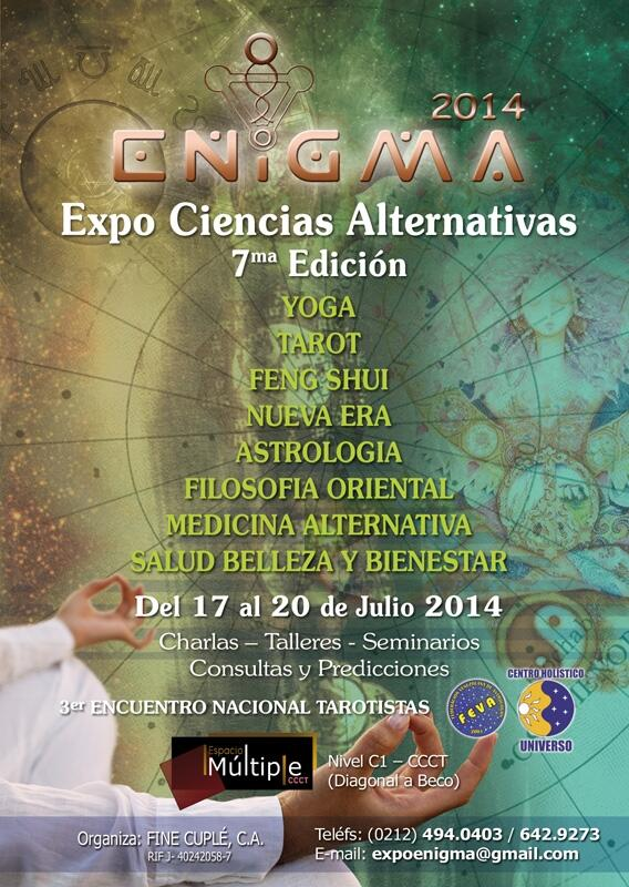 Expo Ciencias Alternativas ENIGMA 2014 * 17 al 20 de julio* CCCT, Caracas