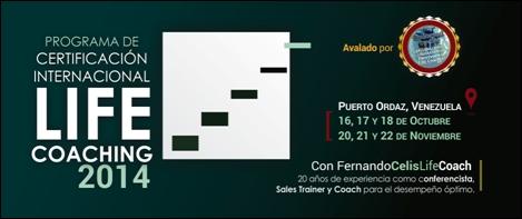 CERTIFICACIÓN INTERNACIONAL LIFE #COACHING * 16 a 18 de octubre 2014, Puerto Ordaz
