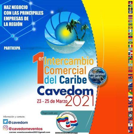 INTERCAMBIO COMERCIAL DEL CARIBE CAVEDOM Modalidad virtual * 23 al 25 de marzo 2021